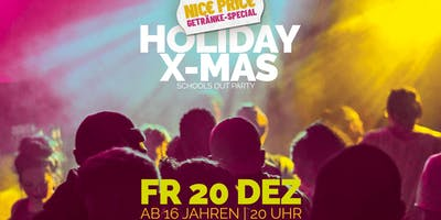 X-mas Schools Out Party | ab 16 J.