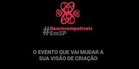 Neurocompatíveis em SP ingressos