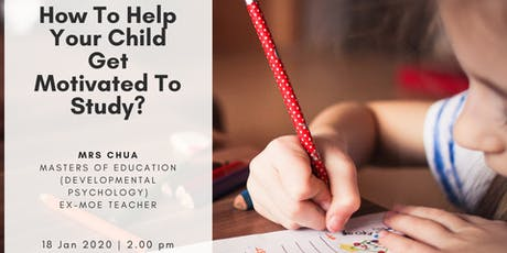 How To Help Your Child Get Motivated To Study? tickets