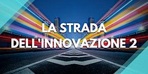 La Strada dell'Innovazione 2 Università, Ingegneri e...