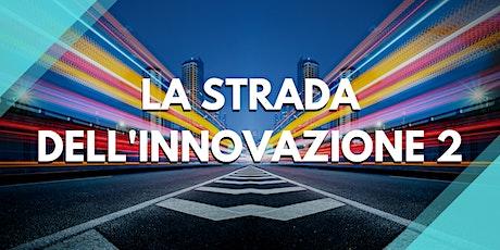 La Strada dell'Innovazione 2 Università, Ingegneri e Lavoro 4.0 tickets