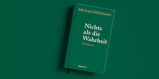 Nichts als die Wahrheit. Buchpräsentation mit Michael Köhlmeier