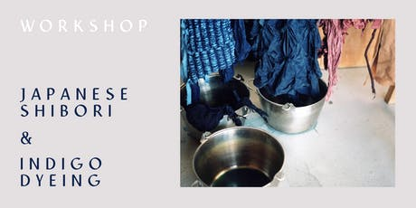 Japanese Shibori and Indigo Dyeing with Mila Harris-Mussi tickets