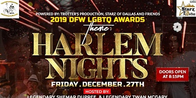 2K19 HARLEM NIGHT DFW LGBTQ AWARDS  @ HP EVENT CENTER FRIDAY DECEMBER 27TH