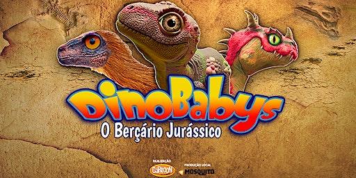 Desconto: Dinobabys - O Berçário Jurássico, no Teatro Dr. Botica