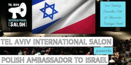 INVITATION: Polish Ambassador to Israel @Alexander Boutique Hotel, Tues Dec 10th tickets