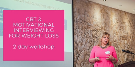 CBT AND MOTIVATIONAL INTERVIEWING FOR WEIGHT LOSS - PRACTITIONERS WORKSHOP tickets
