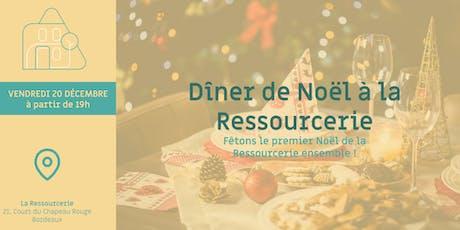 Le dîner de Noël de la Ressourcerie ! billets