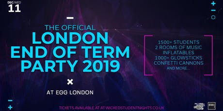 THE OFFICIAL LONDON END OF TERM PARTY 2019 // 1500+ Students tickets