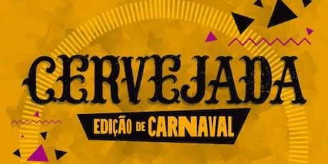 Cervejada Edição de Carnaval entradas