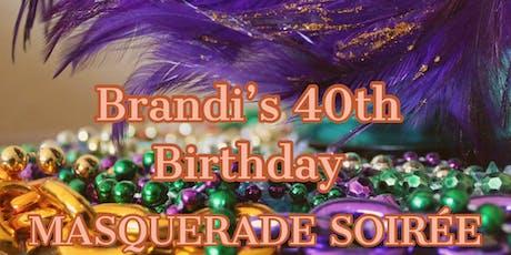 Brandi's 40th Birthday: Masquerade Soirée tickets