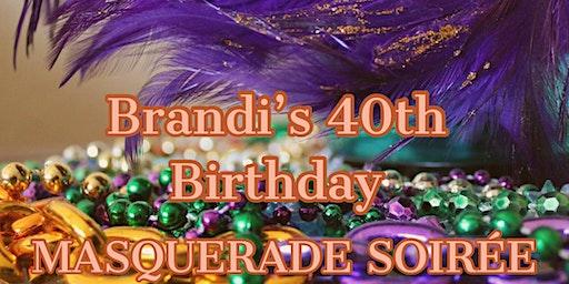 Brandi's 40th Birthday: Masquerade Soirée
