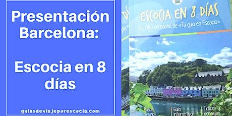 Presentación en Barcelona: Escocia en 8 días entradas