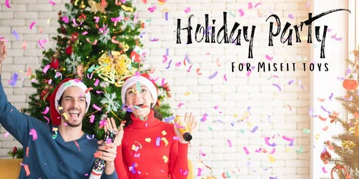 Holiday Party for Misfit Toys
