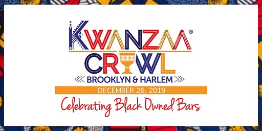 Kwanzaa Crawl 2019 || A One Day Celebration of Black-Owned Bars
