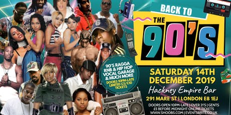 BACK TO THE 90'S | HACKNEY EMPIRE BAR | OLD SKOOL VS NEW SKOOL XMAS PARTY tickets