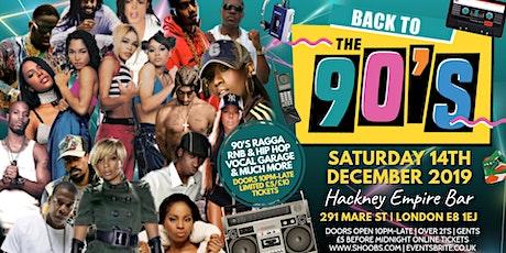 BACK TO THE 90'S | HACKNEY EMPIRE BAR | OLD SKOOL VS NEW SKOOL XMAS PARTY tickets