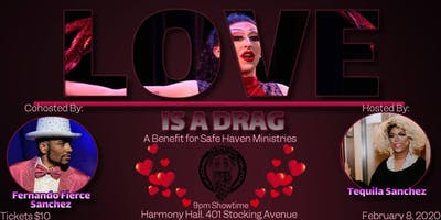LOVE IS A DRAG: Benefit for Safe Haven Ministries