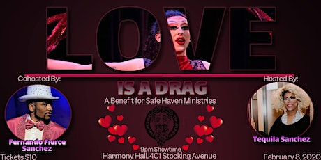 LOVE IS A DRAG: Benefit for Safe Haven Ministries tickets