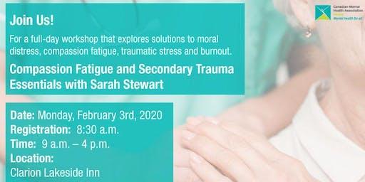 Compassion Fatigue and Secondary Trauma Essentials with Sarah Stewart
