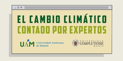 El Cambio Climático Contado por Expertos (Sesión Martes)