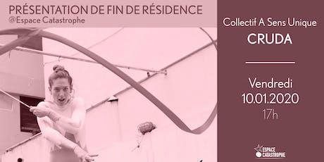 Présentation de Fin de Résidence > CRUDA - Cie A Sens Unique billets