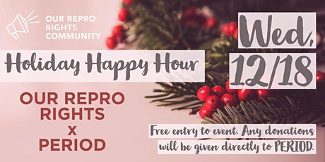 Our Repro Rights Holiday Happy Hour tickets