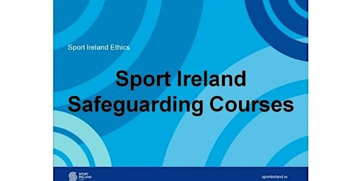 Safe Guarding 1 - Child Welfare & Protection Course 22nd June 2020 - Tramore