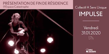 Présentation de Fin de Résidence > IMPULSE - Cie A Sens Unique billets