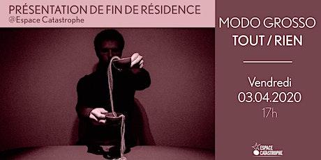 Présentation de Fin de Résidence > TOUT / RIEN - Cie Modo Grosso billets