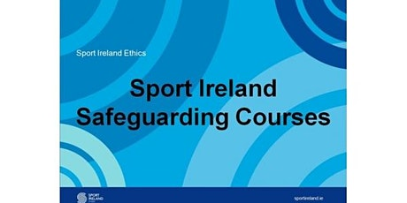 Safe Guarding 1 - Child Welfare & Protection Course 12 October 2020 - Waterford tickets