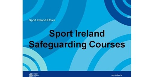Safe Guarding 1 - Child Welfare & Protection Course 12 October 2020 - Waterford