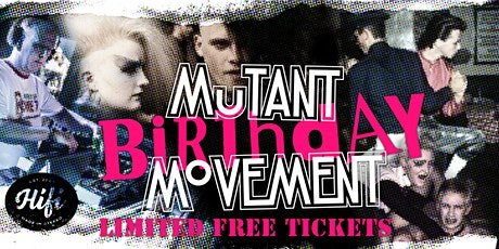 Mutant Movement Birthday*LIMITED FREE TICKETS*New Wave/Punk/Goth tickets