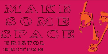Make Some Space: Bristol Edition- Documenting Your Culture tickets