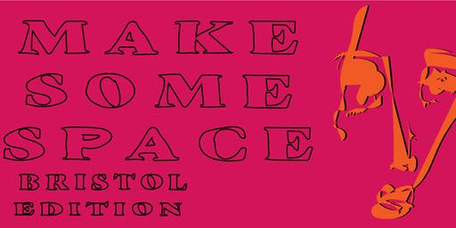 Make Some Space: Bristol Edition- Documenting Your Culture