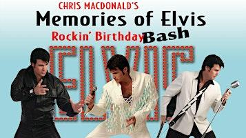 Memories of Elvis Rockin' Birthday Bash Starring Chris MacDonald