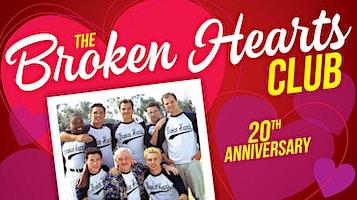 """The Broken Hearts Club -- 20th Anniversary!"""