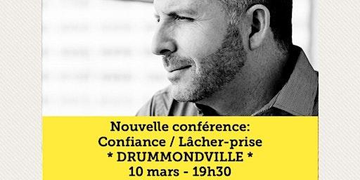 DRUMMONVILLE - Confiance / Lâcher-prise 15$