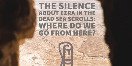 The silence about Ezra in the Dead Sea Scrolls: where do we go from here?