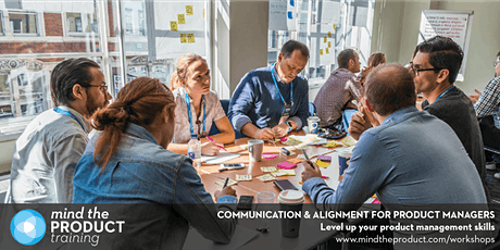 Communication & Alignment for Product Managers Training Workshop - London  tickets