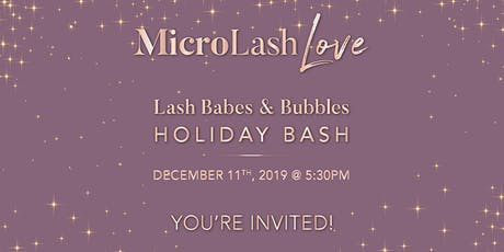 Lash Babes & Bubbles Holiday Bash tickets