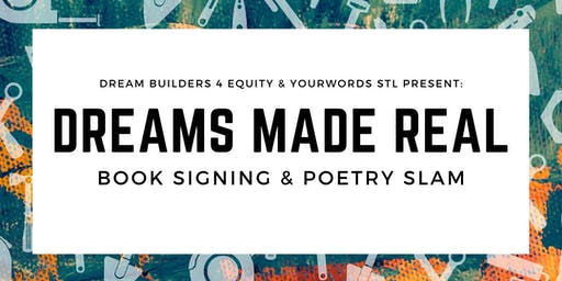 Dreams Made Real: Book Signing & Poetry Slam