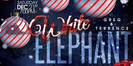 Greg & Terrence's Third Annual White Elephant Christmas Party tickets