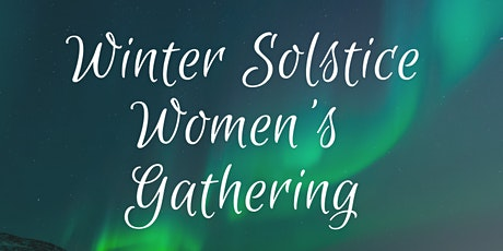 Winter Solstice Women's Gathering tickets