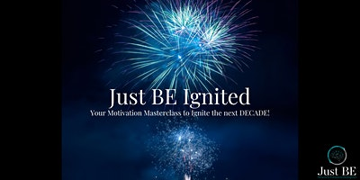 Just BE Ignited