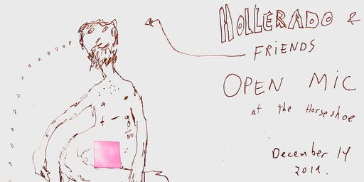 HOLLERADO AND FRIENDS PRESENT: Open Mic Night at the Horseshoe Tavern