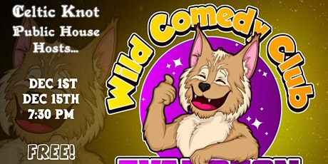 FREE COMEDY/LAST OF 2019! Wild Comedy Club 12/15 tickets