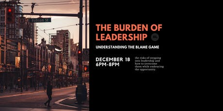 Burdens of Leadership: Understanding the Blame Game tickets