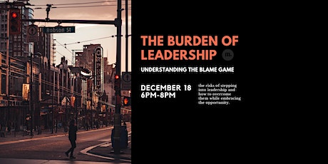 Burdens of Leadership: Understanding the Blame Game (FULL) tickets
