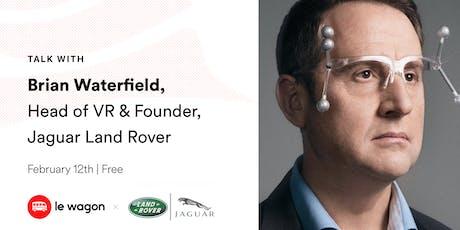 Le Wagon Talk with Brian Waterfield - JLR  Digital Manufacturing Manager tickets
